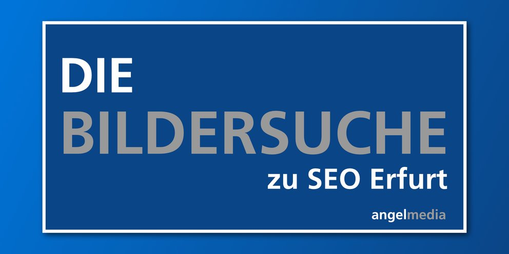 SEO Erfurt: Bildersuche